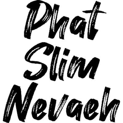 PhatSlimNevaeh(ファットスリムネヴァ)