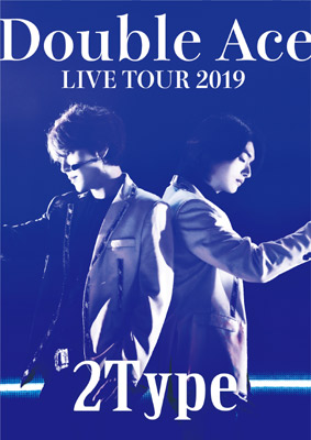 Double Ace LIVE TOUR 2019 2Type