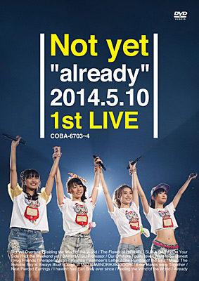 "Not yet ""already"" 2014.5.10 1st LIVE�yDVD�z"