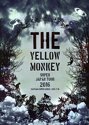 THE YELLOW MONKEY SUPER JAPAN TOUR 2016-SAITAMA SUPER ARENA 2016.7.10-
