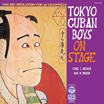 TOKYO CUBAN BOYS ON STAGE 〜日本の古典芸術〜