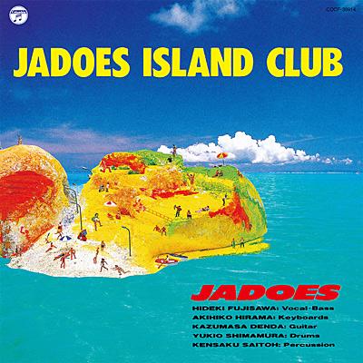 JADOES ISLAND CLUB ジャドーズ・アイランド・クラブ