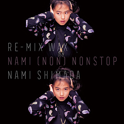 RE-MIX WAX〜NAMI (NON)NONSTOP〜