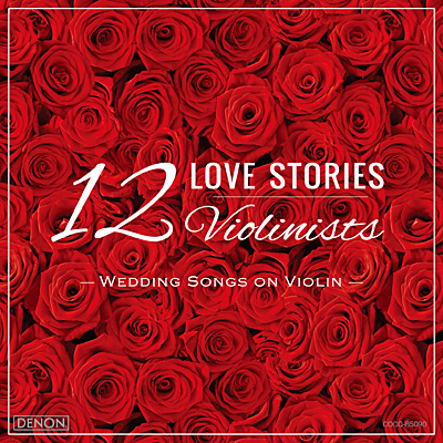 12 LOVE STORIES 〜 Wedding Songs on Violin