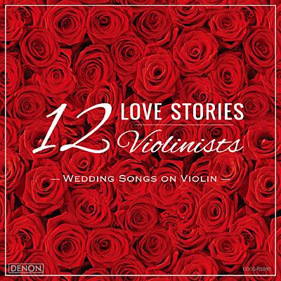 12 LOVE STORIES 〜 Wedding Songs on Violin