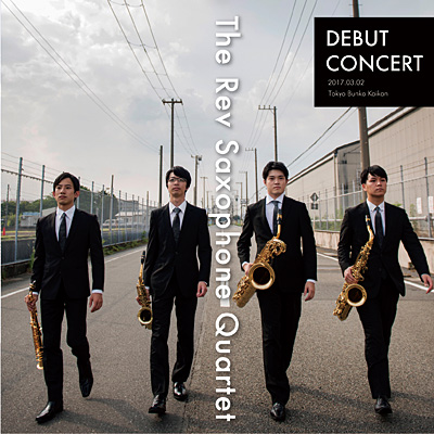 DEBUT CONCERT/The Rev Saxophone Quartet