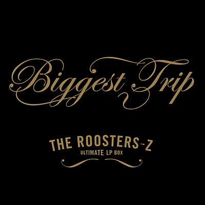 THE ROOSTERS→Z ULTIMATE LP BOX-BIGGEST TRIP-