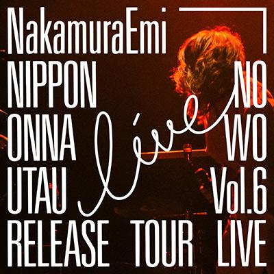NIPPONNO ONNAWO UTAU Vol.6 RELEASE TOUR LIVE!