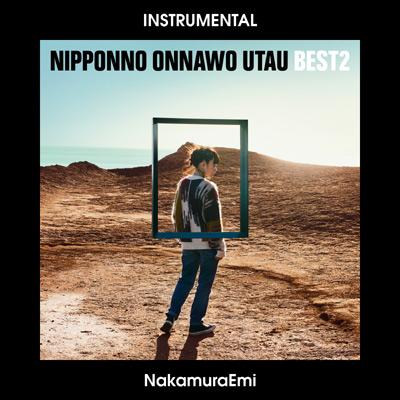 NIPPONNO ONNAWO UTAU BEST2 (Instrumental)/NakamuraEmi