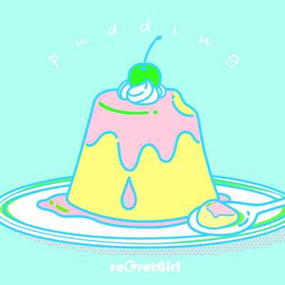 pudding/reGretGirl