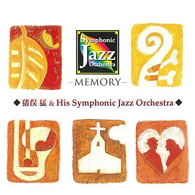 Symphonic Jazz Orchestra 〜Memory
