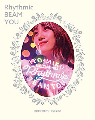 ITO MIKU Live Tour 2021 Rhythmic BEAM YOU【限定盤】