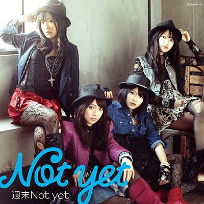 週末Not yet【通常盤Type-A】