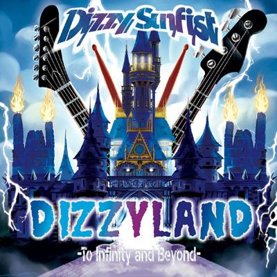 Dizzy Land -To Infinity & Beyond-【初回盤 CD+Blu-ray】