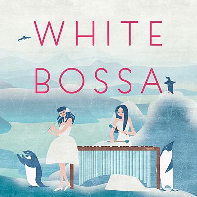 赤羽泉美&亀井恵 / ホワイト・ボッサ〜Sweet Bossa Cafe〜