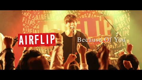 AIRFLIP(エアーフリップ)/Because Of You