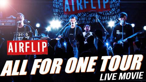AIRFLIP(エアーフリップ)/「ALL FOR ONE TOUR 2021」2021.3.28 Osaka Shinsaibashi BRONZE