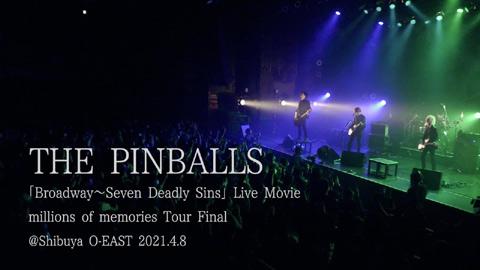THE PINBALLS/「ブロードウェイ」「蝙蝠と聖レオンハルト」(2021.04.08@Shibuya O-EAST)