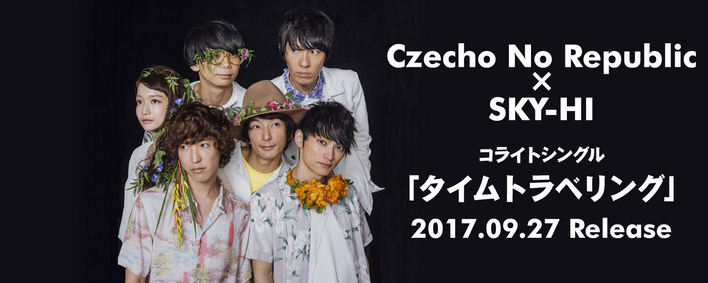 Czecho No Republic × SKY-HI