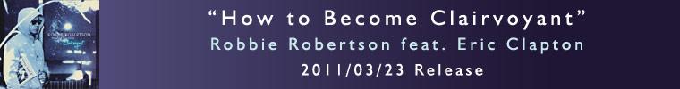Robbie Robertson(ロビー・ロバートソン)