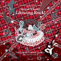 THE IDOLM@STER CINDERELLA GIRLS 7thLIVE TOUR Special 3chord♪ Glowing Rock! SPECIAL LIVE ALBUM