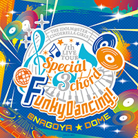 「THE IDOLM@STER CINDERELLA GIRLS 7thLIVE TOUR Special 3chord♪ Funky Dancing!」会場オリジナルCD