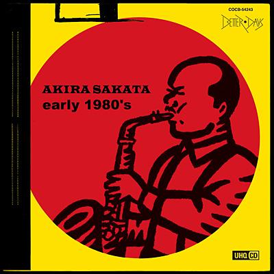 AKIRA SAKATA / early 1980's〔UHQCD〕