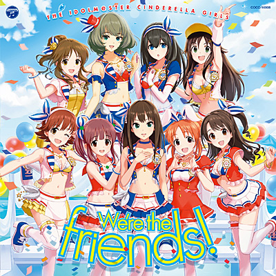 THE IDOLM@STER CINDERELLA MASTER�@We're the friends!