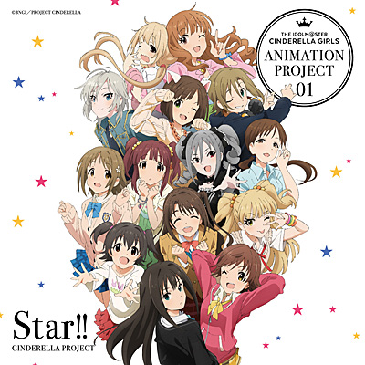THE IDOLM@STER CINDERELLA GIRLS ANIMATION PROJECT 01�@Star!!�s�ʏ�Ձt