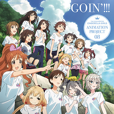 THE IDOLM@STER CINDERELLA GIRLS ANIMATION PROJECT 08 GOIN'!!!�s�ʏ�Ձt