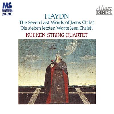 ハイドン:弦楽四重奏曲《十字架上のキリストの最後の七つの言葉》