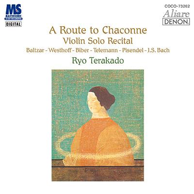 クレスト1000シリーズ シャコンヌへの道 〜無伴奏ヴァイオリン・リサイタル