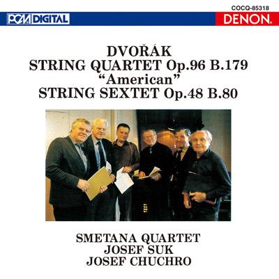 ドヴォルザーク:弦楽四重奏曲《アメリカ》、弦楽六重奏曲〔UHQCD〕