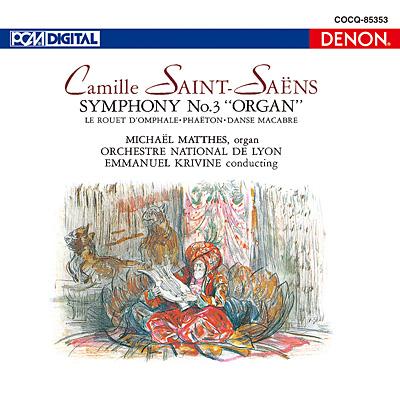 サン=サーンス:交響曲第3番《オルガン付き》/交響詩《オンファールの紡ぎ車》/《ファエトン》/《死の舞踏》〔UHQCD〕