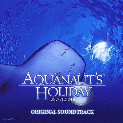 アクアノーツホリディ〜隠された記録〜 オリジナル サウンドトラック<br>AQUANAUT'S HOLIDAY