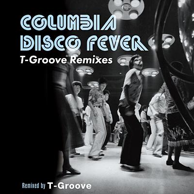 Columbia Disco Fever:T-Groove Remixes/VA_JPOP