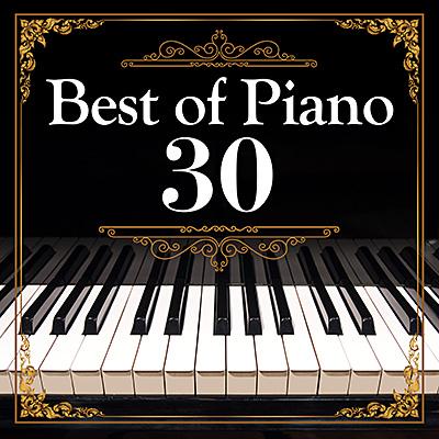 Best of Piano 30〜極上の演奏で聴く、エターナル名曲集〜/VA_CLASSICS