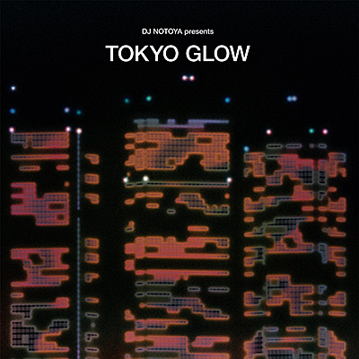 DJ Notoya Presents TOKYO GLOW: Japanese City Pop, Funk & Boogie
