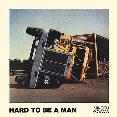 小山実 / Hard To Be A Man
