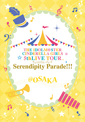 THE IDOLM@STER CINDERELLA GIRLS 5thLIVE TOUR Serendipity Parade!!! @OSAKA/VA_ANIMEX