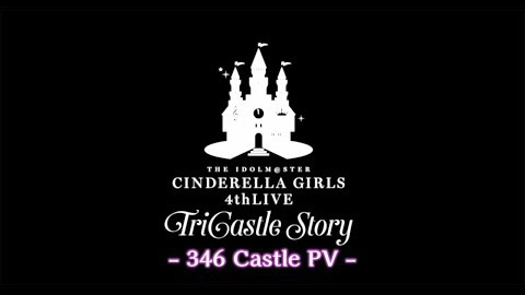 「THE IDOLM@STER CINDERELLA GIRLS 4thLIVE TriCastle Story Blu-ray BOX」PV第4弾